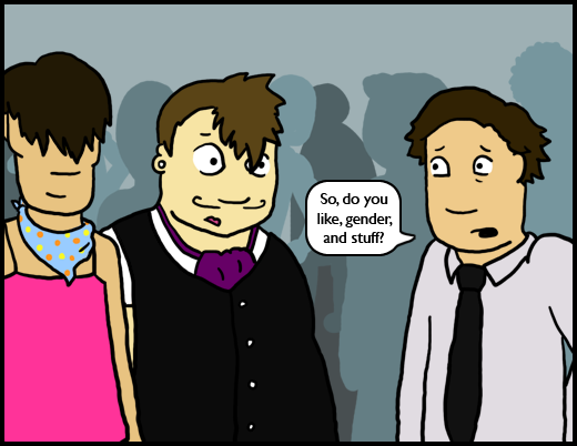 Image: A panel of a comic. Some interesting people stand around; one says, 'So, do you like, gender and stuff?'